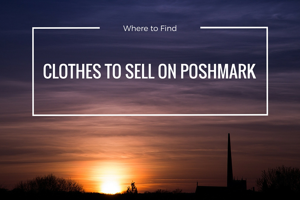 Where to find clothes to sell on Poshmark