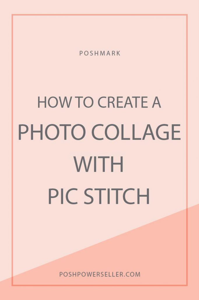 create a poshmark photo collage with pic stitch